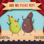 Advance Praise for Are We Pears Yet